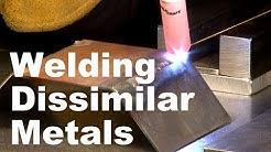 Welding Dissimilar Metals