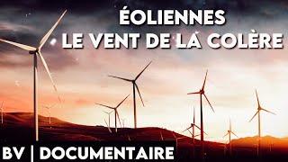Energie éolienne, le vent de la colère