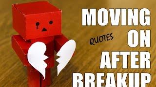 And breakups Quotes moving on on