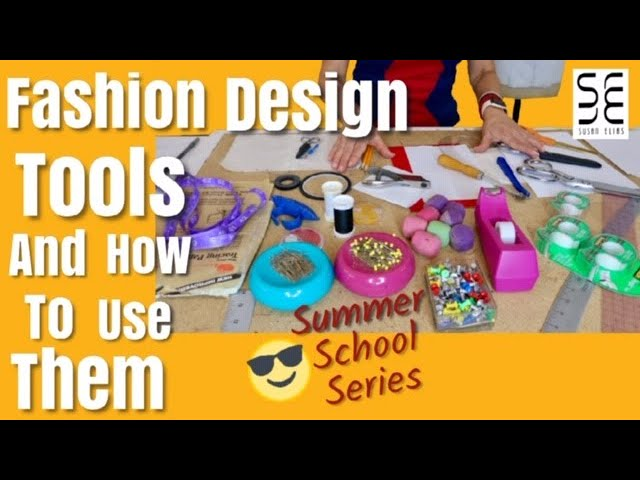 The Best Fashion Design Tools How To Use Them Summer School 2019 Youtube