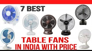 Top 7 Best Table Fans in India with Price