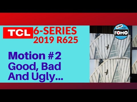 2019 TCL 6 Series Review: Motion - The Good, Bad and Ugly | Part 2
