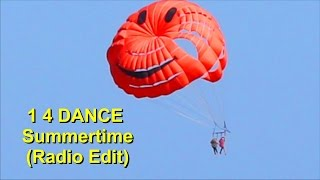 """1 4 DANCE - Summertime (Radio Edit) (Official Music Video) (""""One for Dance"""")"""