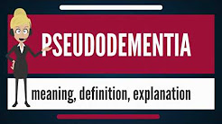 What is PSEUDODEMENTIA? What does PSEUDODEMENTIA mean? PSEUDODEMENTIA meaning & explanation