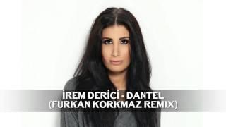 İrem Derici - Dantel (Furkan Korkmaz Remix)