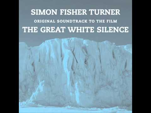 Simon Fisher Turner - The Great White Silence OST (excerpt)