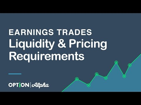 Earnings Trades Liquidity & Pricing Requirements