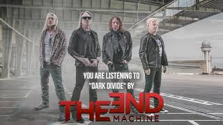 "The End Machine – ""Dark Divide"" – Official Audio (George Lynch, Jeff Pilson, Robert Mason)"