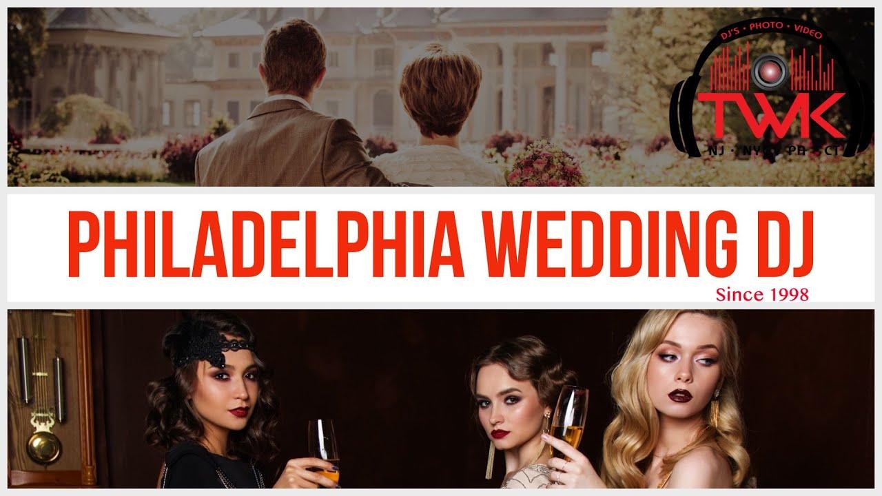 🆕 Wedding DJ In Philadelphia County Pa | DJs In South Philadelphia | TWK Events
