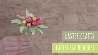 Crafts for Easter, Chocolate egg bouquet