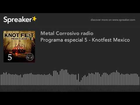 Programa especial 5 - Knotfest Mexico (hecho con Spreaker)