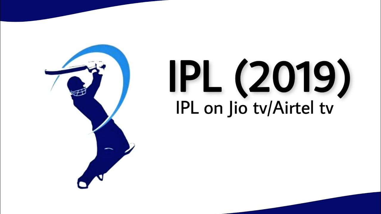 How to Watch IPL (2019) live on Jio tv, Airtel tv App for Free | IPL on Jio  or Airtel tv App Online
