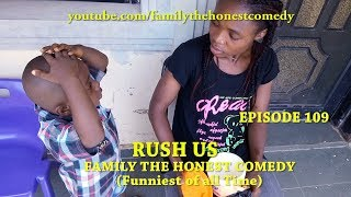 RUSH US (Family The Honest Comedy) (Mark Angel Comedy) (Episode 109)