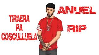 Anuel AA -Tiraera Pa Cosculluela - RIP - Intocable
