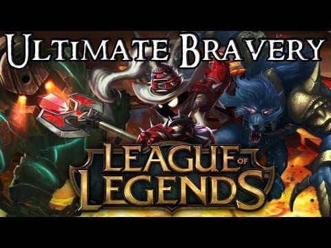 League Of Legends -  Ultimate Bravery Returns