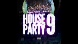 Richard Fraioli & Dj Italian Ice - House Party 9