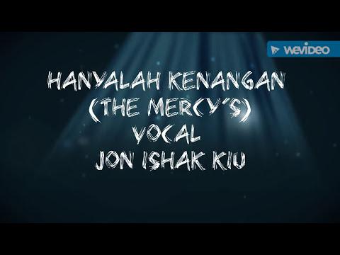 Hanyalah Kenangan (the Mercy's) Organ Vocal Jon Ishak Kiu