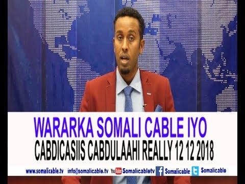 WARARKA SOMALI CABLE IYO CABDICASIIS CABDULAAHI REALLY 12 12 2018 thumbnail