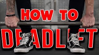 How To: Deadlift (PROPER FORM!)