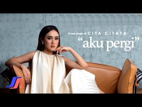 Cita Citata - Aku Pergi ( Official Video Lyric )