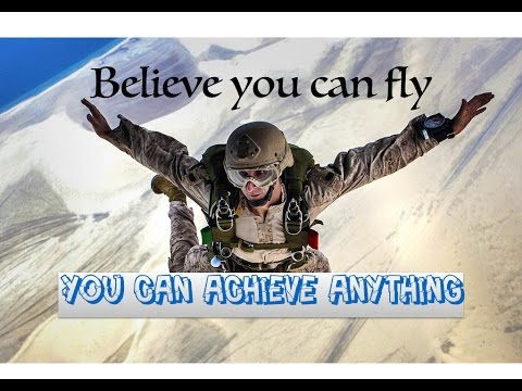 Believe you can fly | You can achieve anything