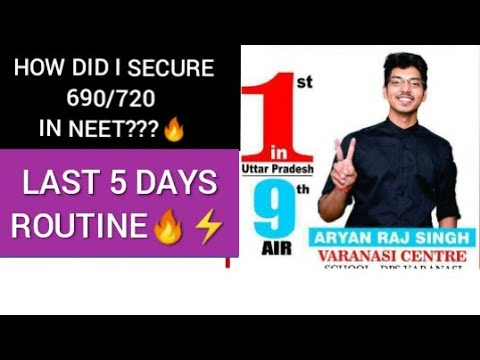 Secret to my 690/720 in NEET |Last 5 days routine|By Aryan Raj Singh
