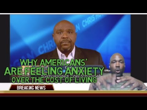 Why Americans' Have Anxiety Over The Cost of Living
