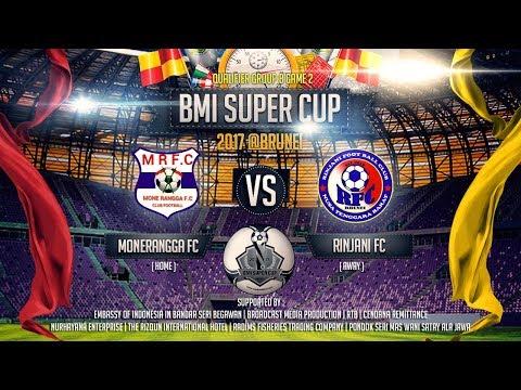 BMI Super Cup 2017 - Monerangga FC Vs Rinjani FC
