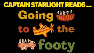 Captain Starlight Reads Going To The Footy By Debbie Coombes