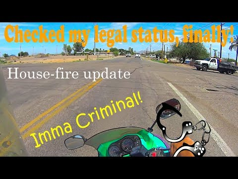 Checking my legal status, Wrongway parking ticket, Update on the housefire, MOTOVLOG 134