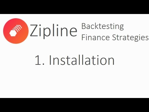 Installation - Zipline Tutorial local backtesting and finance with Python  p 1