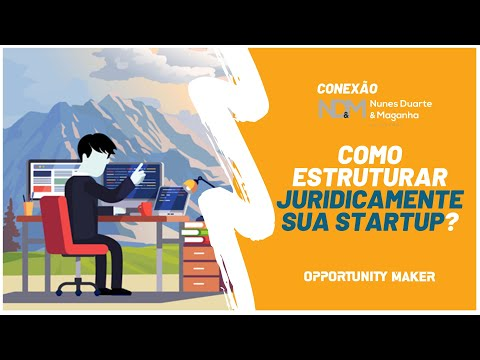 Como estruturar juridicamente sua Start-Up!