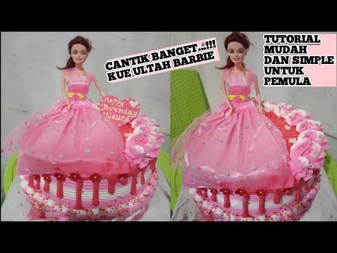 Cantik Banget Kue Ulang Tahun Barbie Youtube