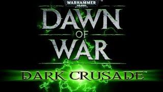 Warhammer 40000: Dawn of War — Dark Crusade