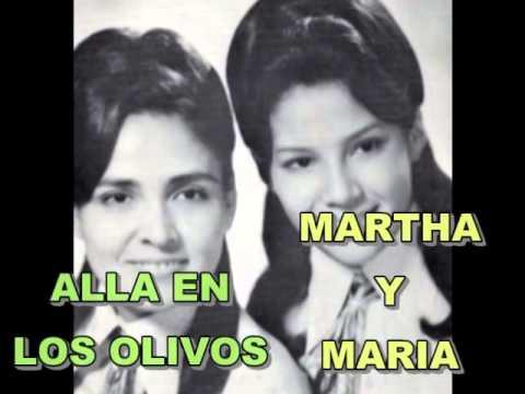 ALLA EN LOS OLIVOS MARTHA Y MARIA