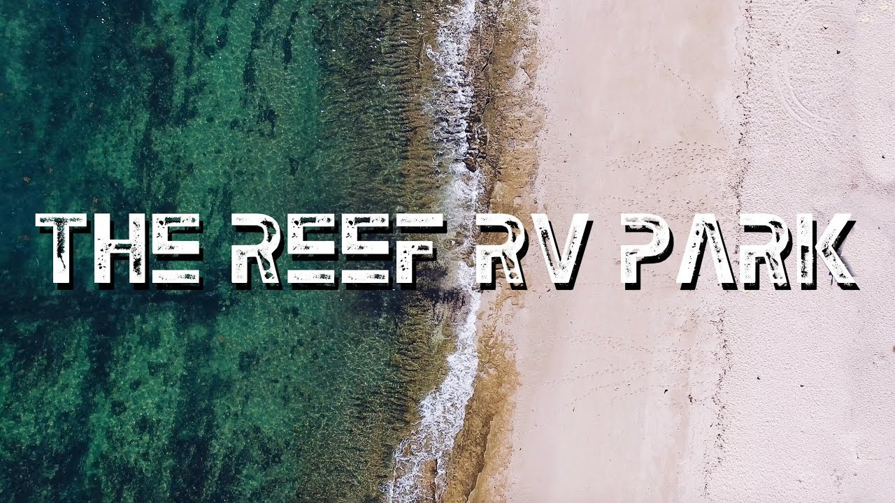 The Reef Rv Park Drone Edition Youtube