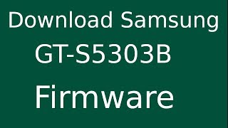 How To Download Samsung Galaxy Pocket Duos Plus GT-S5303B Stock Firmware (Flash File) For Update