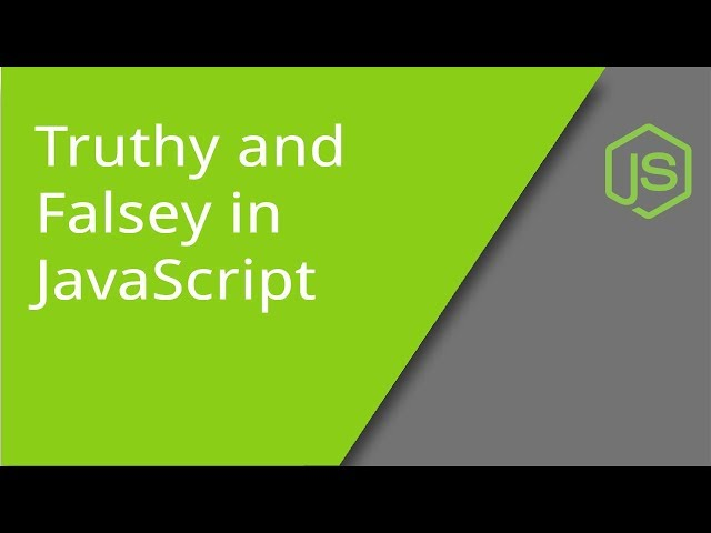 Truthy & Falsy Values in JavaScript