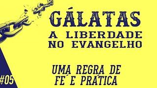 Gálatas 2.11-14 - Uma regra de fé e prática