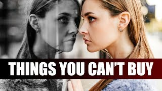 16 Things Money Can't Buy