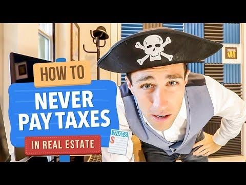 How to Never Pay Taxes on Real Estate