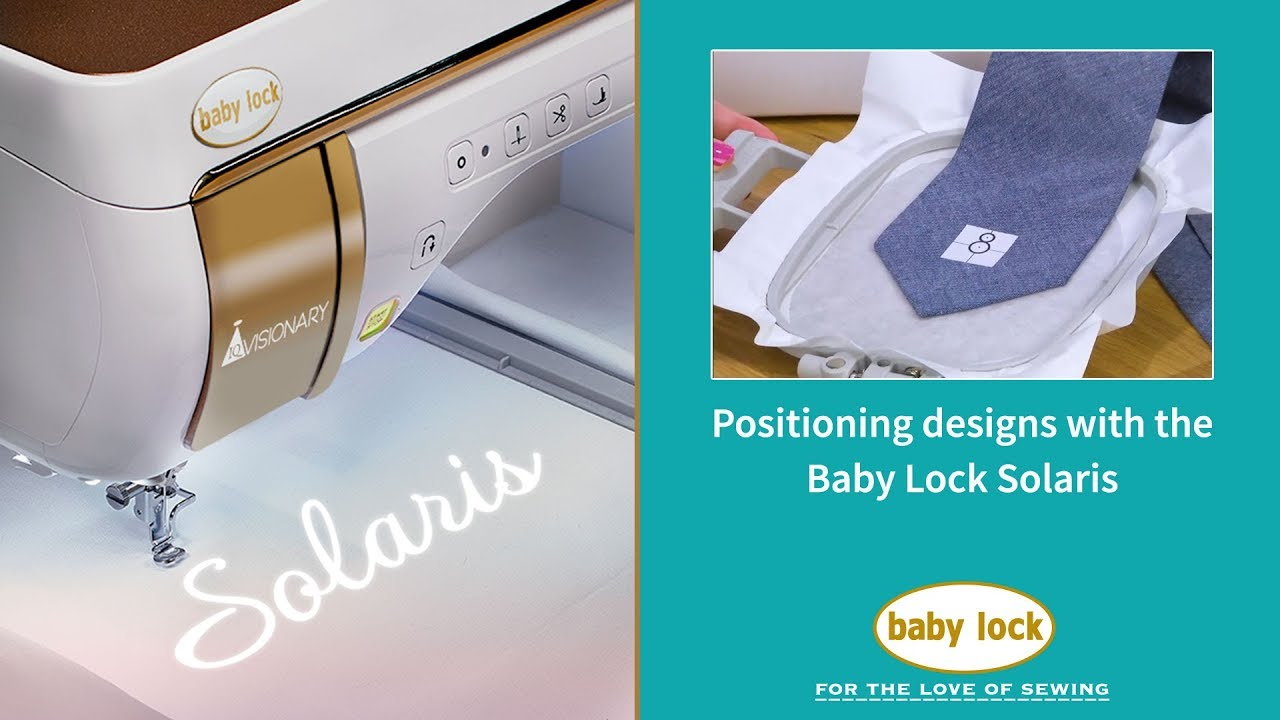 Positioning designs with the Baby Lock Solaris