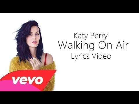 Katy Perry - Walking On Air (Lyric Video)
