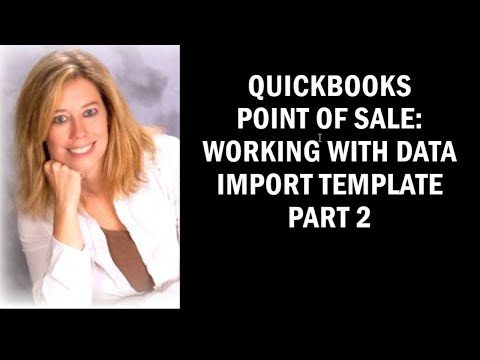 QuickBooks Point of Sale: 19 - Using the Data Import Template: Part 2