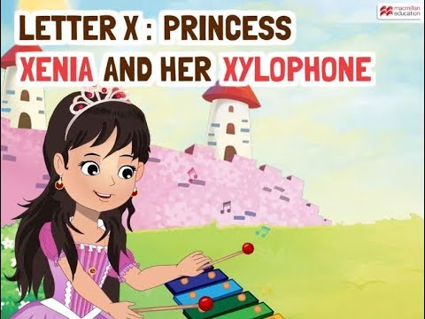 Alphabet Stories Letter X Princess Xenia And Her Xylophone Macmillan Education India Youtube