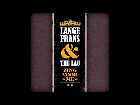 Lange Frans - Zing Voor Me (met Thé Lau)
