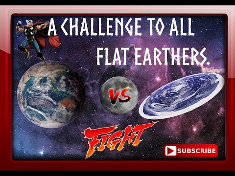A CHALLENGE TO THE FLAT EARTH COMMUNITY, BRING IT ON.. thumbnail