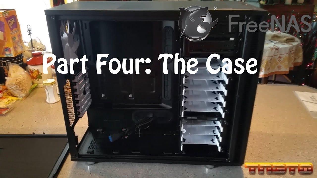 [FreeNAS Build] Part 4: The Case (Fractal Design Define R5) - YouTube