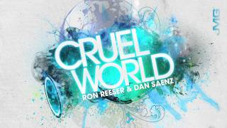 "Ron Reeser & Dan Saenz - ""Cruel World"" (Radio Edit)"
