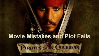 Pirates of the Caribbean 1 - Curse of the Black Pearl Movie Mistakes Goofs, bloopers and Plot Fails